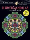 Adult Coloring: Creative Haven Flower Mandalas Coloring Book : Flower Designs on a Dramatic Black Background by Marty Noble (2016, Paperback)