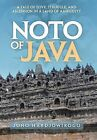 Noto of Java: A Tale of Love, Struggle, and Ascension in a Land of Ambiguity by Jono Hardjowirogo (Hardback, 2012)
