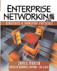 Enterprise Networking: Strategies and Transport Protocols by Joe Leben, Kathleen Kavanagh Chapman, James Martin (Paperback, 1995)