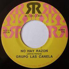 GRUPO LAS CANELA ~ NO HAY RAZON rare RICO 45 latin SUPER NM-