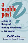 A Usable Past? A Story of Living and Thinking Vocationally at the Margins by Paul Peachey (Paperback, 2008)