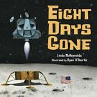 Eight Days Gone by Linda McReynolds (2012, Hardcover)