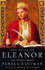 The Book of Eleanor: A Novel of Eleanor of Aquitaine by Pamela Kaufman (Paperback, 2003)
