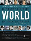 History of the World in Photographs : 1850 to the Present Day by Inc. Staff Encyclopaedia Britannica Publishers (2008, Hardcover)