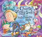 Sir Charlie Stinky Socks and the Really Frightful Night by Kristina Stephenson (Mixed media product, 2010)