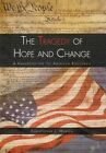 Tragedy of Hope and Change 9781456868949 by Christopher J Warren Hardback