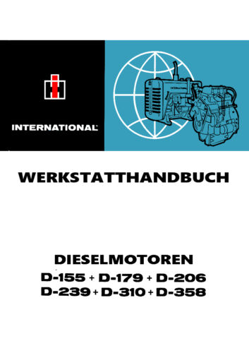 239 D Werkstatthandbuch für IHC Dieselmotor D 155 D 179 D 358 206 D 310 D