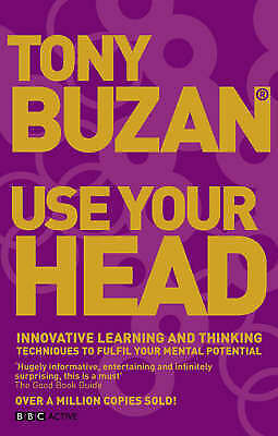 1 of 1 - Use Your Head: Innovative Learning and Thinking Techniques to Fulfil Your Potent