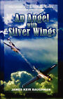 An Angel with Silver Wings by James Keir Baughman (Paperback / softback, 2004)
