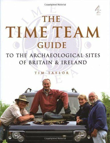 """The """"Time Team"""" Guide to the Archaeological Sites of Britain and Ireland,Tim Ta"""