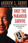 Only the Paranoid Survive by Andrew S. Grove (Paperback, 1998)