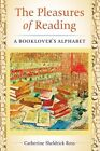 The Pleasures of Reading: A Booklover's Alphabet by Catherine Sheldrick Ross (Paperback, 2014)