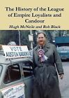 The History of the League of Empire Loyalists and Candour by Hugh McNeile, Rob Black (Paperback, 2014)