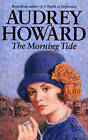 The Morning Tide by Audrey Howard (Paperback, 1996)