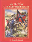 The Flags of Civil War North Carolina by Glenn Dedmondt (Paperback, 2003)