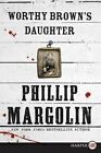 Worthy Brown's Daughter by Phillip Margolin (Paperback / softback, 2014)