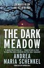 The Dark Meadow by Andrea Maria Schenkel (Paperback, 2015)