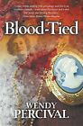 Blood-Tied by Wendy Percival (Paperback, 2013)