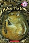Scholastic Reader Level 2: Hibernation by Tori Kosara (Paperback, 2012)