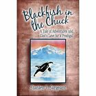 Blackfish in The Chuck 9781606728031 by Stanley F. Sargeant Paperback