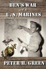Ben's War with the U. S. Marines by Peter Green (Paperback / softback, 2014)