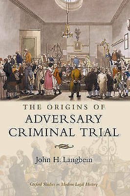 The Origins of Adversary Criminal Trial by Langbein, John H. (Sterling Professor