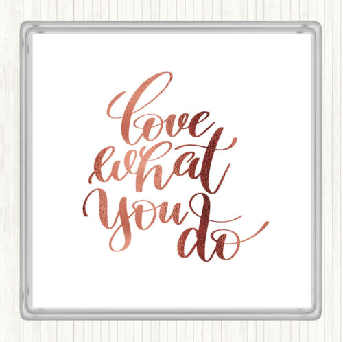 Rose Gold Love What You Do Swirl Quote Drinks Mat Coaster