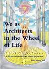 We as Architects in the Wheel of Life Is This the Math We Should be Learning? by Paul Stang (Paperback, 2009)