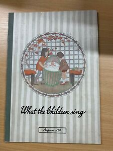 1915-034-What-The-Children-Sing-034-Alfred-Moffat-Songbook-Livre-Cartonne
