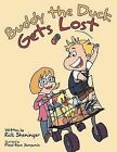 Buddy the Duck Gets Lost by Rick Sheninger (Paperback, 2012)