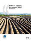 Politiques Agricoles Des Pays de L'Ocde 2010: Panorama by Publishing Oecd Publishing (Paperback / softback, 2010)