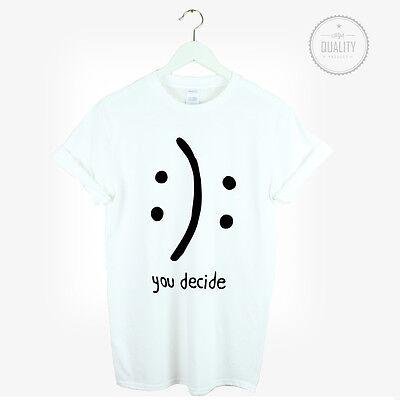 YOU DECIDE TSHIRT HAPPY OR SAD TEE SMILEY TUMBLR INSTAGRAM BLOGGER PINTEREST NEW