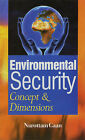Environmental Security Concept and Dimensions by Narottam Gaan (Hardback, 2004)