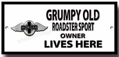 GRUMPY OLD MORGAN ROADSTER SPORT OWNER LIVES HERE FINISH METAL SIGN.