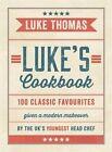 Luke's Cookbook by Luke Thomas (Hardback, 2014)