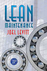 Lean Maintenance by Joel Levitt (Hardback, 2008)