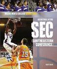 Basketball in the SEC (Southeastern Conference) by Greg Roza (Hardback, 2008)