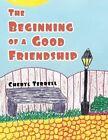 The Beginning of a Good Friendship 9781477256558 by Cheryl Terrell Book
