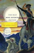 The Man Who Invented Fiction: How Cervantes Ushered in the Modern-ExLibrary