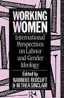 Working Women: International Perspectives on Labour and Gender Ideology by Taylor & Francis Ltd (Paperback, 1991)