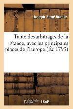 Traite des Arbitrages de la France, Avec les Principales Places de l'Europe...