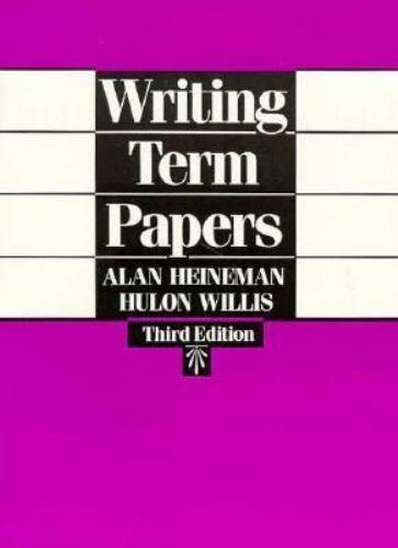 Writing Term Papers by Alan Heineman; Hulon Willis