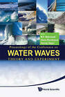 Water Waves: Theory and Experiment, Proceedings of the Conference by World Scientific Publishing Co Pte Ltd (Hardback, 2010)