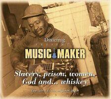 Music Maker. Slavery, Prison, Women, God And...Whiskey  - CD