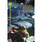 Dying Of The Light by George R. R. Martin (Paperback, 2015)