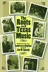 The Roots of Texas Music by Texas A & M University Press (Paperback, 2005)