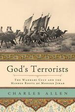 God's Terrorists: The Wahhabi Cult and the Hidden Roots of Modern Jihad, Allen,