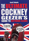 The Ultimate Cockney Geezer's Guide to Rhyming Slang by Geoff Tibballs (Paperback, 2008)