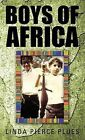 Boys of Africa by Linda Pierce Plues (Hardback, 2012)