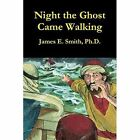 Night The Ghost Came Walking 9781300917762 Paperback P H